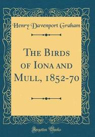 The Birds of Iona and Mull, 1852-70 (Classic Reprint) by Henry Davenport Graham image