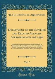 Department of the Interior and Related Agencies Appropriations for 1996, Vol. 7 by U S Committee on Appropriations image