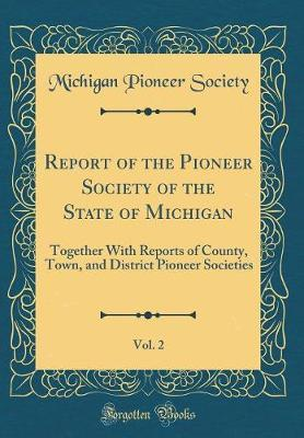 Report of the Pioneer Society of the State of Michigan, Vol. 2 by Michigan Pioneer Society image