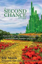 A Second Chance at Life by Eric Morris