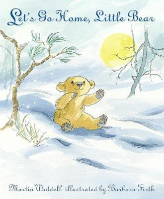 Let's Go Home, Little Bear by Martin Waddell