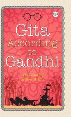 Gita According to Gandhi by Mahatma Gandhi