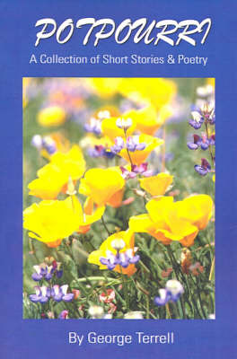 Potpourri: A Collection of Short Stories & Poetry by George C Terrell image