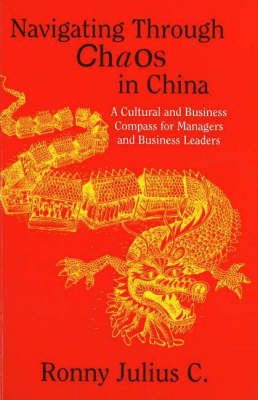 Navigating Through Chaos in China by Julius C. Ronny