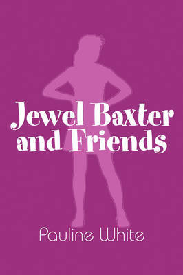 Jewel Baxter and Friends by Pauline White