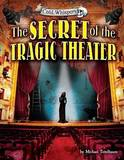 The Secret of the Tragic Theater by Michael Teitelbaum