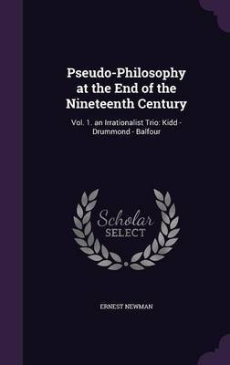 Pseudo-Philosophy at the End of the Nineteenth Century by Ernest Newman image
