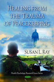 Healing from the Trauma of Peacekeeping by Susan L. Ray image