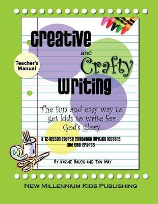 Creative and Crafty Writing-Teacher's Manual by Jan May image