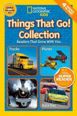 National Geographic Kids Readers: Things That Go Collection by National Geographic