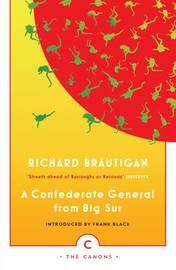 A Confederate General From Big Sur by Richard Brautigan