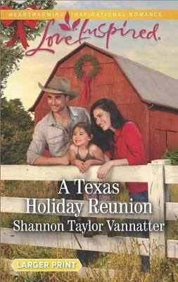 A Texas Holiday Reunion by Shannon Taylor-Vannatter