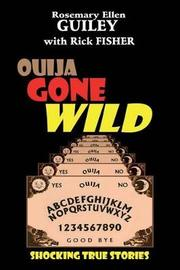 Ouija Gone Wild by Rosemary Ellen Guiley