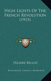 High Lights of the French Revolution (1915) by Hilaire Belloc
