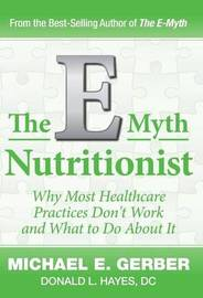 The E-Myth Nutritionist by Michael E. Gerber