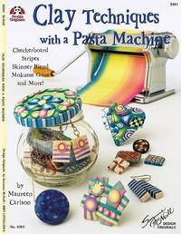 Clay Techniques with a Pasta Machine by Maureen Carlson