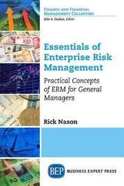 Essentials of Enterprise Risk Management by Rick Nason