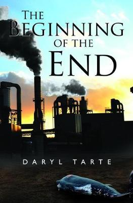 The Beginning of the End by Daryl Tarte