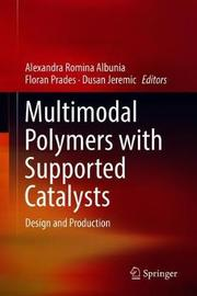 Multimodal Polymers with Supported Catalysts