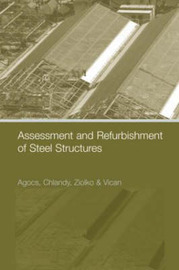 Assessment and Refurbishment of Steel Structures by Zoltan Agocs image