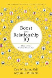 Boost Your Relationship IQ by Ken Williams Phd