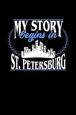 My Story Begins in St. Petersburg by Dennex Publishing image