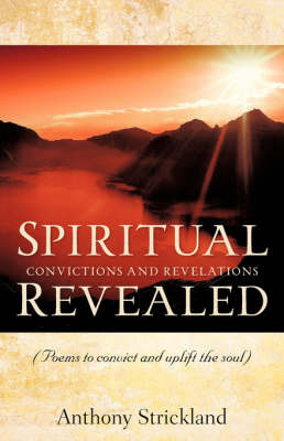 Spiritual Convictons and Revelations Revealed by Anthony Strickland image