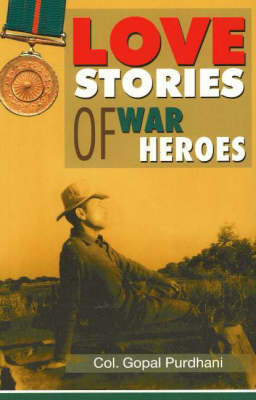 Love Stories of War Heroes by Gopal Purdhani image