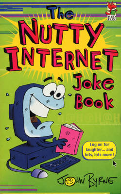 The Nutty Internet Joke Book by John Byrne image