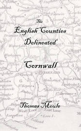 The English Counties Delineated: Cornwall by Thomas Moule