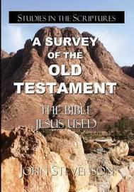 A Survey of the Old Testament by John Stevenson