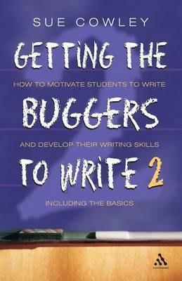 Getting the Buggers to Write 2 by Sue Cowley image
