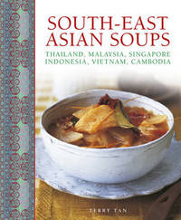 South - East Asian Soups by Terry Tan