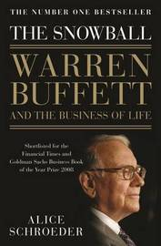 The Snowball: Warren Buffett and the Business of Life by Alice Schroeder image