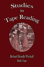 Studies in Tape Reading by Richard DeMille Wyckoff