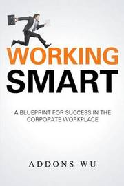 Working Smart by Dr Addons Wu