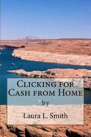 Clicking for Cash from Home by Laura L. Smith image
