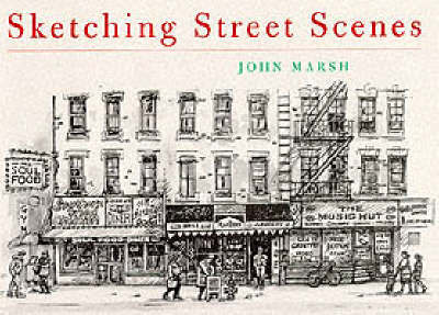 Sketching Street Scenes by John Marsh