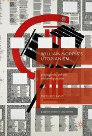 William Morris's Utopianism by Owen Holland image