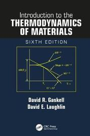 Introduction to the Thermodynamics of Materials, Sixth Edition by David R. Gaskell