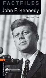 Oxford Bookworms Library Factfiles: Level 2:: John F. Kennedy by Anne Collins