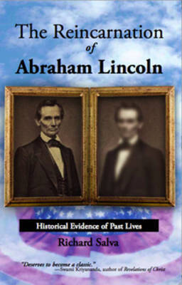 The Reincarnation of Abraham Lincoln by Richard Salva