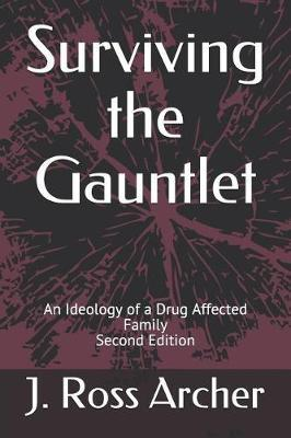 Surviving the Gauntlet : An Ideology of a Drug Afflicted Family