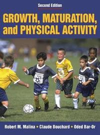 Growth, Maturation and Physical Activity by Robert M. Malina