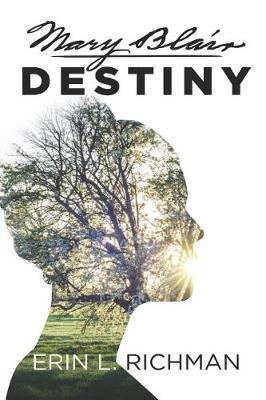 Mary Blair Destiny by Erin L Richman