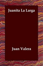 Juanita La Larga by Juan Valera image