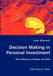 Decision Making in Personal Investment by John Bidewell