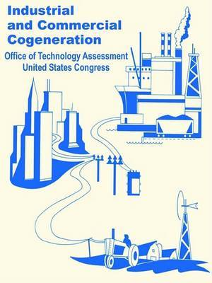 Industrial and Commercial Cogeneration by Office of Technology Assessment United S image