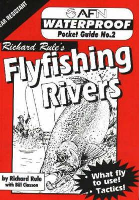 Waterproof Flyfishing Rivers by Richard Rule
