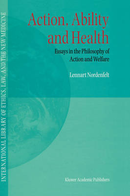 Action, Ability and Health by Lennart Nordenfelt